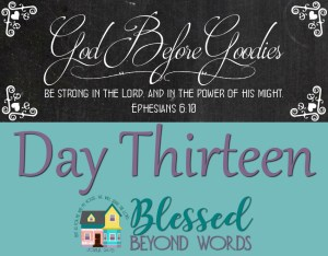 God Before Goodies: Day 13