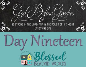 God Before Goodies: Day 19