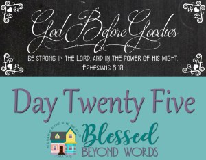 God Before Goodies: Day 25