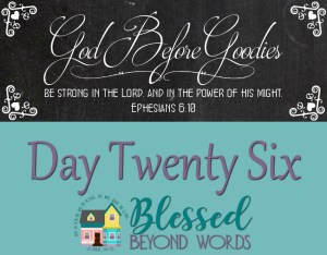 God Before Goodies: Day 26