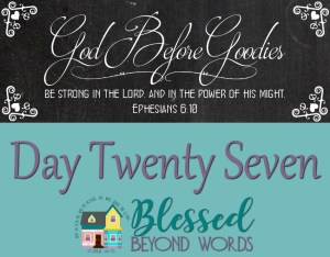 God Before Goodies: Day 27