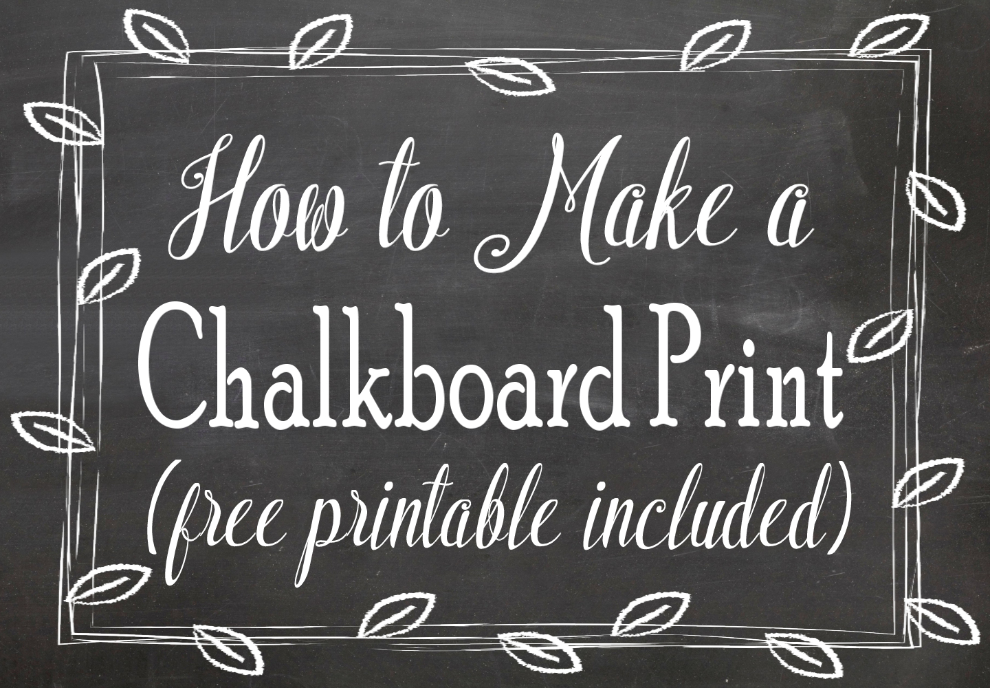 How to Make a Chalkboard Print