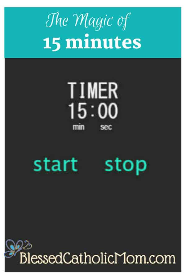 The Magic of 15 minutes-get a lot done in just fifteen minutes a day. Image of a timer set for 15 minutes.
