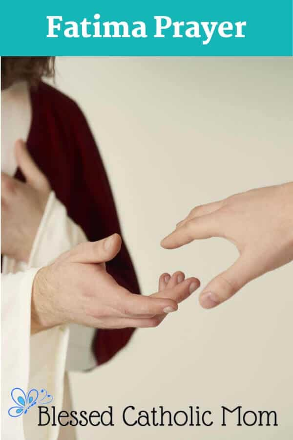 When the Blessed Virgin Mary appeared to the children in Fatima, she taught them this prayer, wherein we ask Jesus for His mercy and trust in His love. Image of someone dressed as Christ holding out his hand to another person who is reaching back. Only the hands and part of the Christ figure's arms are showing in the image.