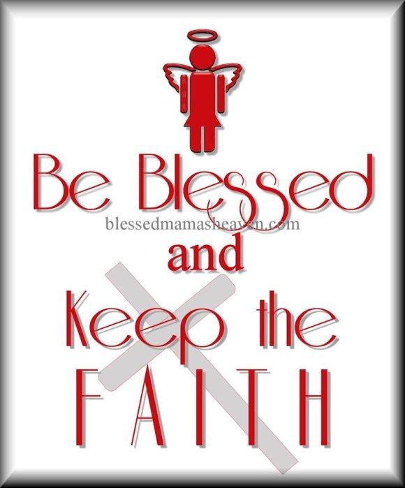 Be Blessed & Keep the Faith ღ