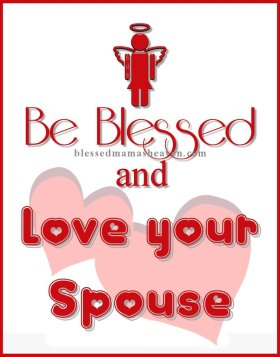 Be Blessed & Love your Spouse ღ