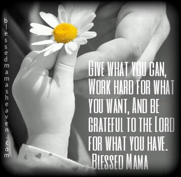 Give what you can, work hard for what you want & be grateful to the Lord for what you have. {Raising charitable children}
