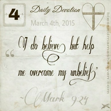 Daily Devotion • March 5th • Philippians 4:6 ~Don't worry about anything; instead, pray about everything. Tell God what you need, and thank him for all he has done.