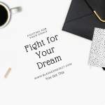 How to Fight for Your Dream ~ 3 Truths
