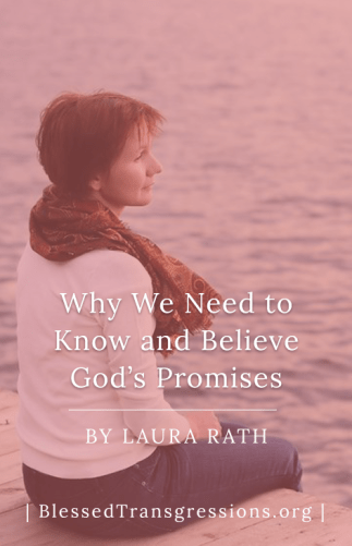 Why We Need to Know and Believe God's Promises
