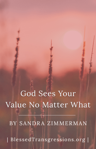 God Sees Your Value No Matter What