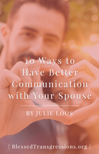 Ten Ways to Have Better Communication With Your Spouse
