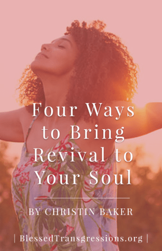 Four Ways to Bring Revival to Your Soul