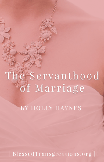 Servanthood of Marriage