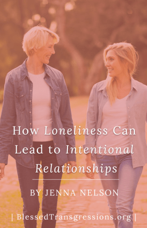 How Loneliness Can Lead to Intentional Relationships