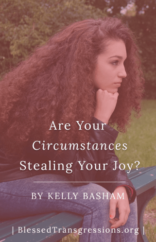 Are Your Circumstances Stealing Your Joy?