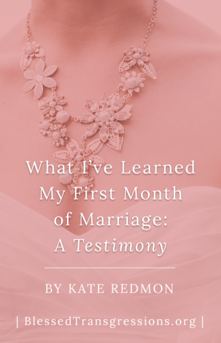 What I've Learned from My First Month of Marriage: A Testimony