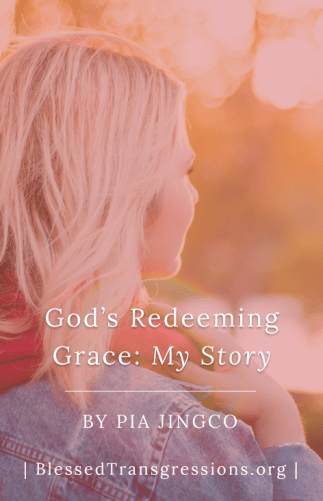God's Redeeming Grace My Story