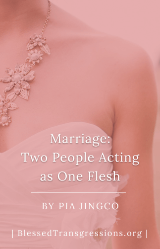 Marriage: Two People Acting as One Flesh