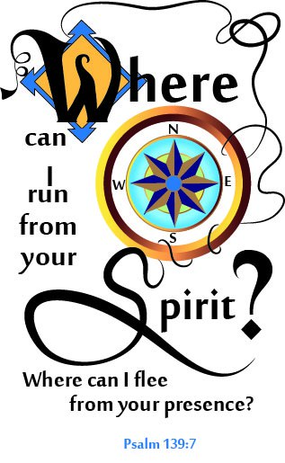 Where Can I run from your Spirit?