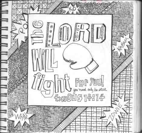 The Lord will fight