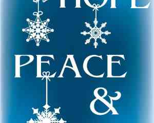 Love Hope Peace and Snowflakes