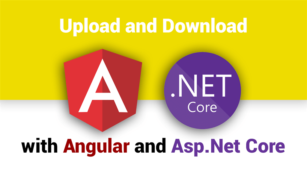 Uploading and Downloading files with Angular and Asp.Net Core