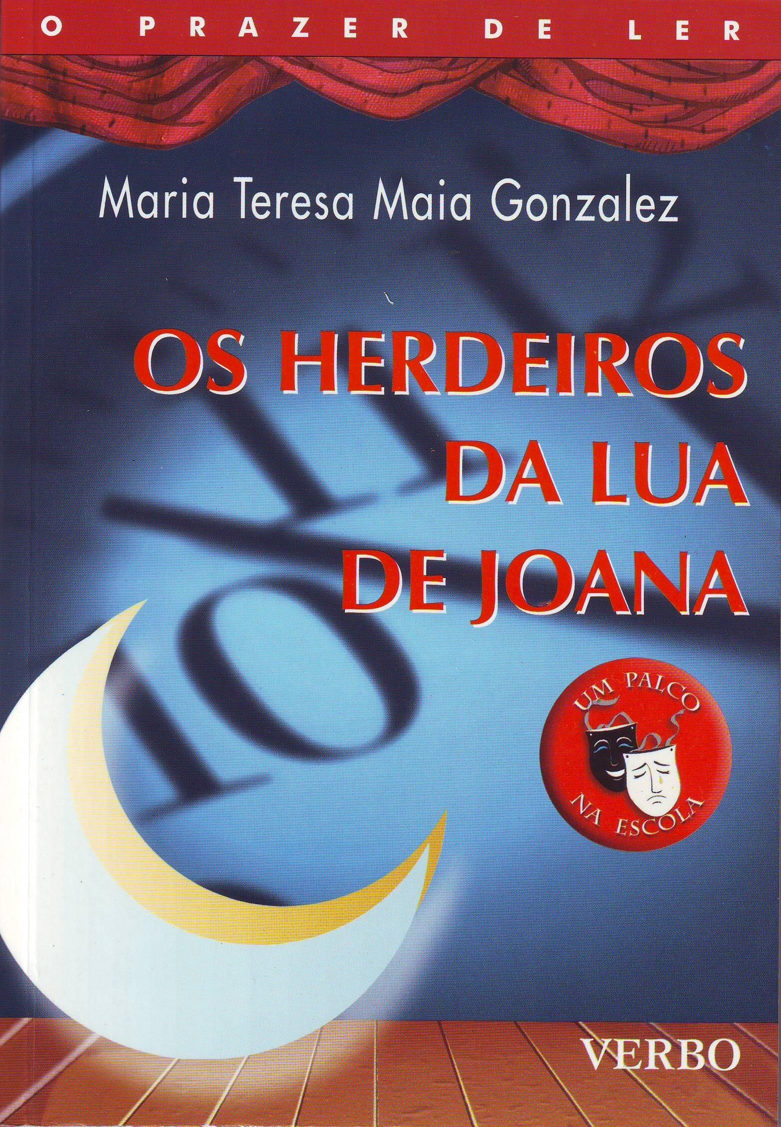 Os Herdeiros da Lua de Joana, de Maria Teresa Maia ...