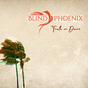Blind Phoenix - Truth or Dare CD Cover
