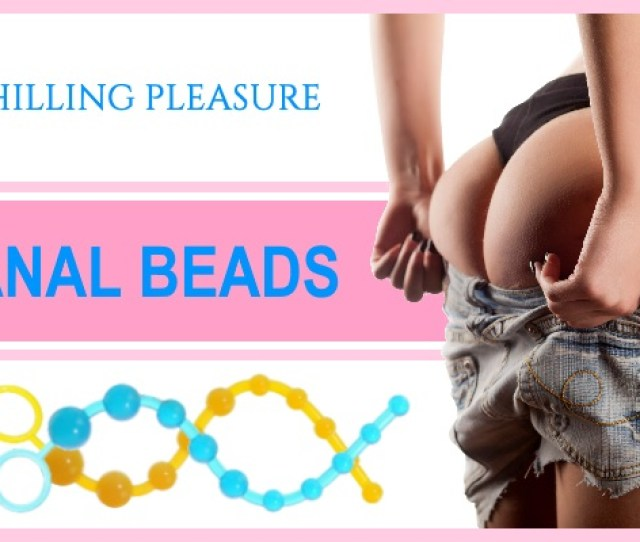 Buy Anal Beads From Blissful Cherry