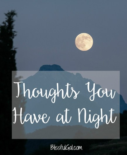 Thoughts you have at night