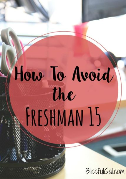 Knowing how to avoid the freshman 15 when starting college is essential to a healthy college life