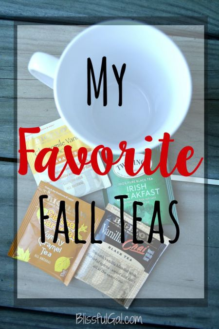 Fall is one of my favorite times for hot drinks. What are you're favorite fall tea flavors?