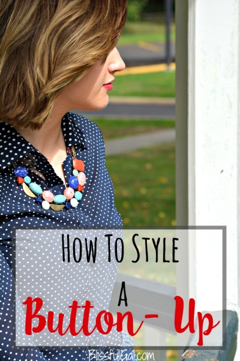 How to Style a Button-Up: Adding a chunky necklace to a button-up quickly makes the outfit look put together