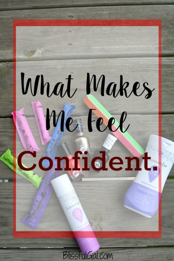 What Makes Me Feel Confident - Being confident is important for women everywhere, from landing jobs to making friends
