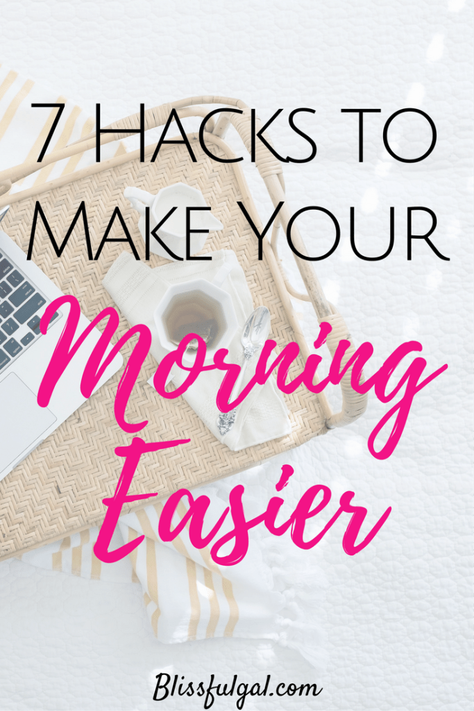 Good morning! Yeah, those might not be the exact words that you think, but I'm here to make you morning easier. Here are 7 hacks to make any morning easier!