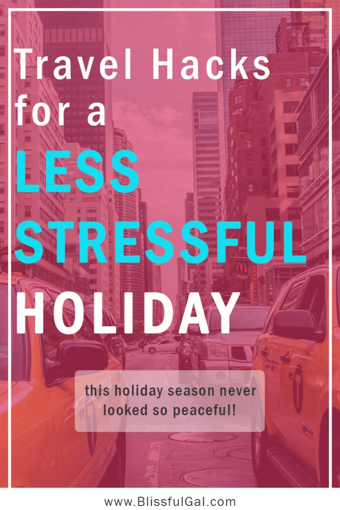 Travel Hacks for a Less Stressful Holiday | Tips for traveling home during holiday season | How to handle traveling home | Visiting home for the holidays