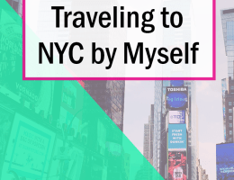 What I Learned Visiting NYC by Myself