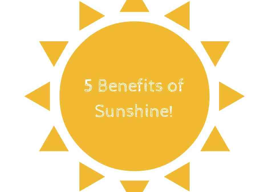 Enjoy 5 Benefits of Sunshine