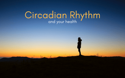 Circadian Rhythm and Your Health