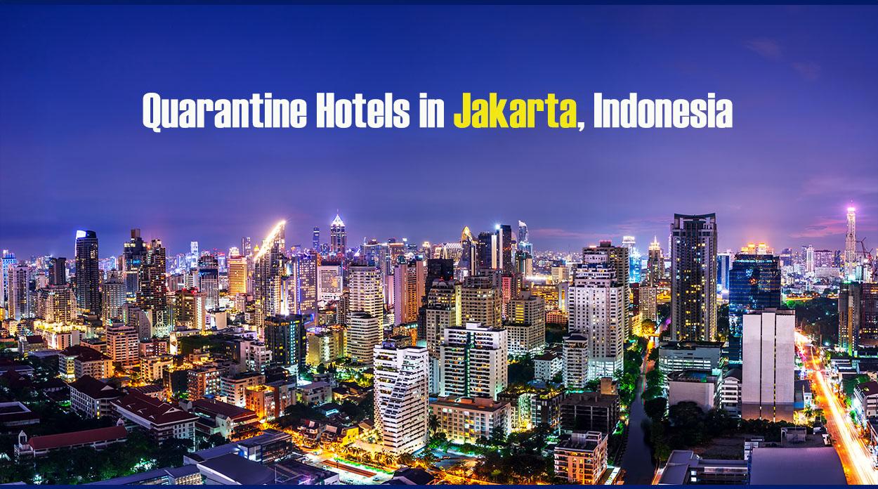 Quarantine Hotels in Jakarta, Indonesia