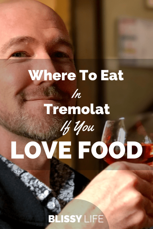 Where To Eat In Tremolat If You LOVE Food