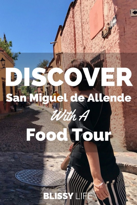 DISCOVER San Miguel de Allende With A Food Tour