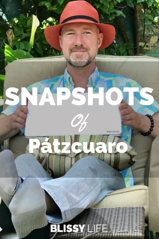 SNAPSHOTS Of Pátzcuaro