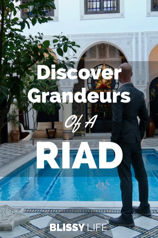 Discover Grandeurs Of A RIAD