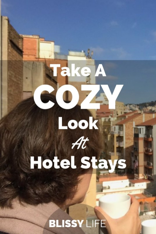 Take A COZY Look At Hotel Stays