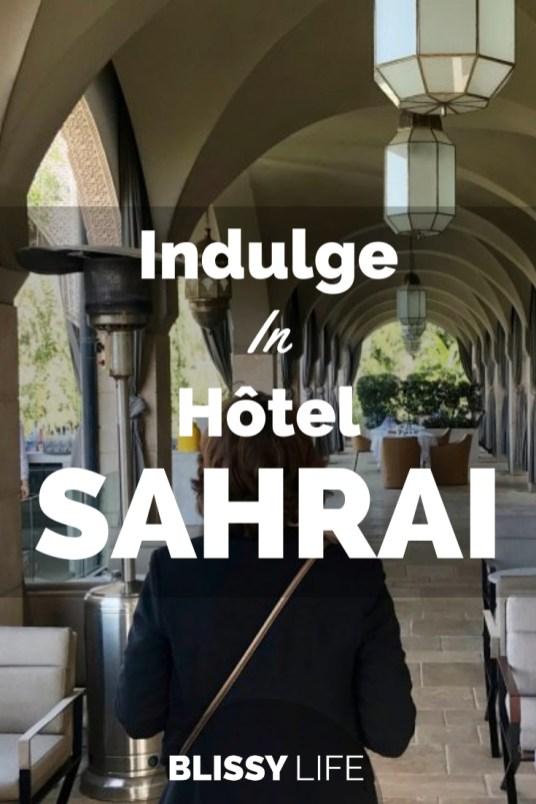 Indulge In Hôtel SAHRAI