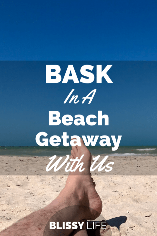 BASK In A Beach Getaway With Us