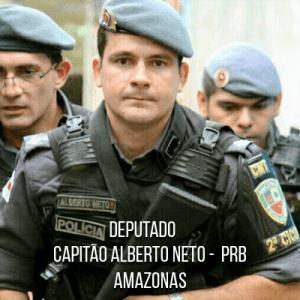 Deputado Capitão Alberto Neto – PRB – Capitão PMAM