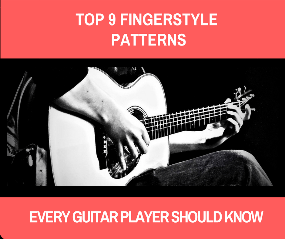 9 Most Used Fingerstyle Guitar Pattern Fingerstyle Guitar Lesson